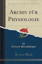 Archiv Fur Physiologie (Classic Reprint)