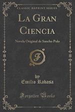 La Gran Ciencia af Emilio Rabasa