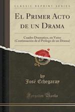 El Primer Acto de Un Drama
