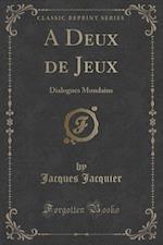 A Deux de Jeux af Jacques Jacquier