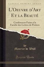 L'Oeuvre D'Art Et La Beaute af Maurice de Wulf