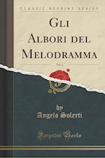 Gli Albori del Melodramma, Vol. 2 (Classic Reprint) af Angelo Solerti