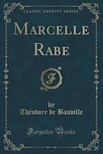 Marcelle Rabe (Classic Reprint)
