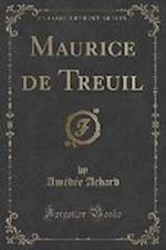 Maurice de Treuil (Classic Reprint) af Amedee Achard