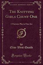 The Knitting Girls Count One af Elise West Quaife