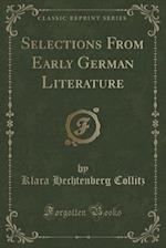 Selections from Early German Literature (Classic Reprint)