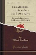 Les Membres de L'Academie Des Beaux-Arts, Vol. 1 af Albert Soubies