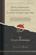 Die Literarischen Erscheinungen Der Letzten 20 Jahre 1845 1864 af Eduard Baldamus
