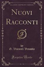 Nuovi Racconti (Classic Reprint) af G. Visconti Venosta