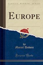 Europe (Classic Reprint) af Dr Marcel DuBois