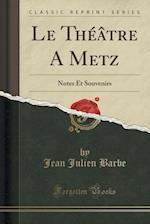 Le Theatre a Metz af Jean Julien Barbe