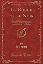 Le Rouge Et Le Noir af Stendhal Stendhal