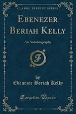 Ebenezer Beriah Kelly