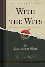 With the Wits (Classic Reprint)