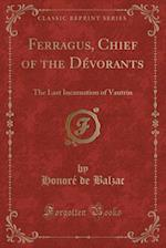 Ferragus, Chief of the Devorants