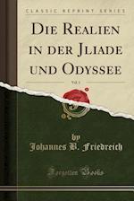 Die Realien in Der Jliade Und Odyssee, Vol. 1 (Classic Reprint)