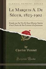 Le Marquis A. de Segur, 1823-1902 af Charles Viennet
