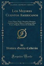 Los Mejores Cuentos Americanos af Ventura Garcia Calderon