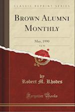 Brown Alumni Monthly, Vol. 90 af Robert M. Rhodes