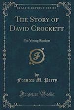 The Story of David Crockett af Frances M. Perry