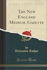 The New England Medical Gazette, Vol. 31 (Classic Reprint)
