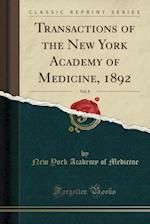 Transactions of the New York Academy of Medicine, 1892, Vol. 8 (Classic Reprint)
