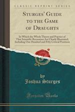 Sturges' Guide to the Game of Draughts af Joshua Sturges