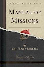 Manual of Missions (Classic Reprint) af Carl Leroy Howland
