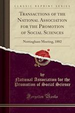 Transactions of the National Association for the Promotion of Social Sciences: Nottingham Meeting, 1882 (Classic Reprint)