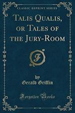 Talis Qualis, or Tales of the Jury-Room (Classic Reprint)
