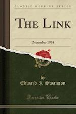 The Link: December 1974 (Classic Reprint)