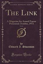 The Link, Vol. 31: A Magazine for Armed Forces Personnel; October, 1973 (Classic Reprint)