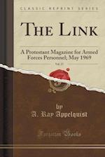 The Link, Vol. 27: A Protestant Magazine for Armed Forces Personnel; May 1969 (Classic Reprint)