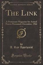 The Link, Vol. 24: A Protestant Magazine for Armed Forces Personnel; December, 1966 (Classic Reprint)