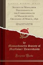 Society of Mayflower Descendants in the Commonwealth of Massachusetts, Organized 28 March, 1896