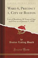 List of Residents 20 Years of Age and Over: Non-Citizens Indicated by Females Indicated by as of January 1, 1956 (Classic Reprint) af Boston Listing Board