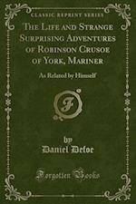 The Life and Strange Surprising Adventures of Robinson Crusoe of York, Mariner