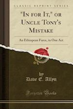 In for It, or Uncle Tony's Mistake af Dave E. Allyn