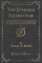 The Juvenile Instructor, Vol. 45: A Monthly Magazine Devoted to the Interest of the Child, the Progress of the Sunday School and the Enlightenment of