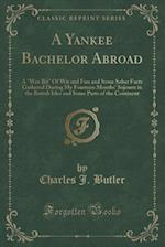 A Yankee Bachelor Abroad: A