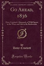 Davy Crockett's Almanack of Wild Sports of the West, and Life in the Backwoods, 1836, Vol. 1