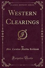 Western Clearings (Classic Reprint)