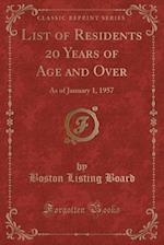 List of Residents 20 Years of Age and Over: As of January 1, 1957 (Classic Reprint) af Boston Listing Board
