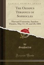 The Oedipus Tyrannus of Sophocles