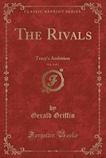 The Rivals, Vol. 1 of 3: Tracy's Ambition (Classic Reprint)