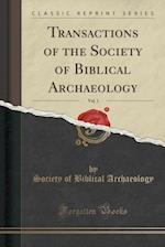 Transactions of the Society of Biblical Archaeology, Vol. 1 (Classic Reprint)