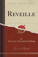 Reveille (Classic Reprint)