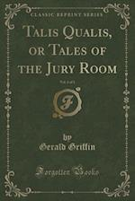 Talis Qualis, or Tales of the Jury Room, Vol. 1 of 3 (Classic Reprint)