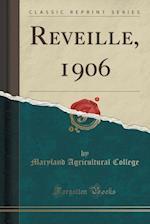 Reveille, 1906 (Classic Reprint)