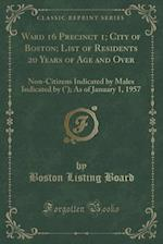 Ward 16 Precinct 1; City of Boston; List of Residents 20 Years of Age and Over: Non-Citizens Indicated by Males Indicated by (°); As of January 1, 195 af Boston Listing Board